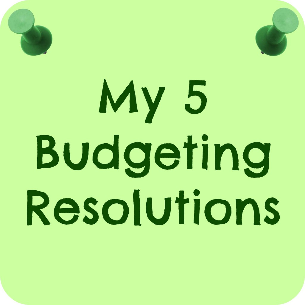my 5 budgeting resolutions