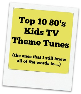 top 10 80's Kids TV Theme Tunes