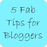 5 fab tips for bloggers