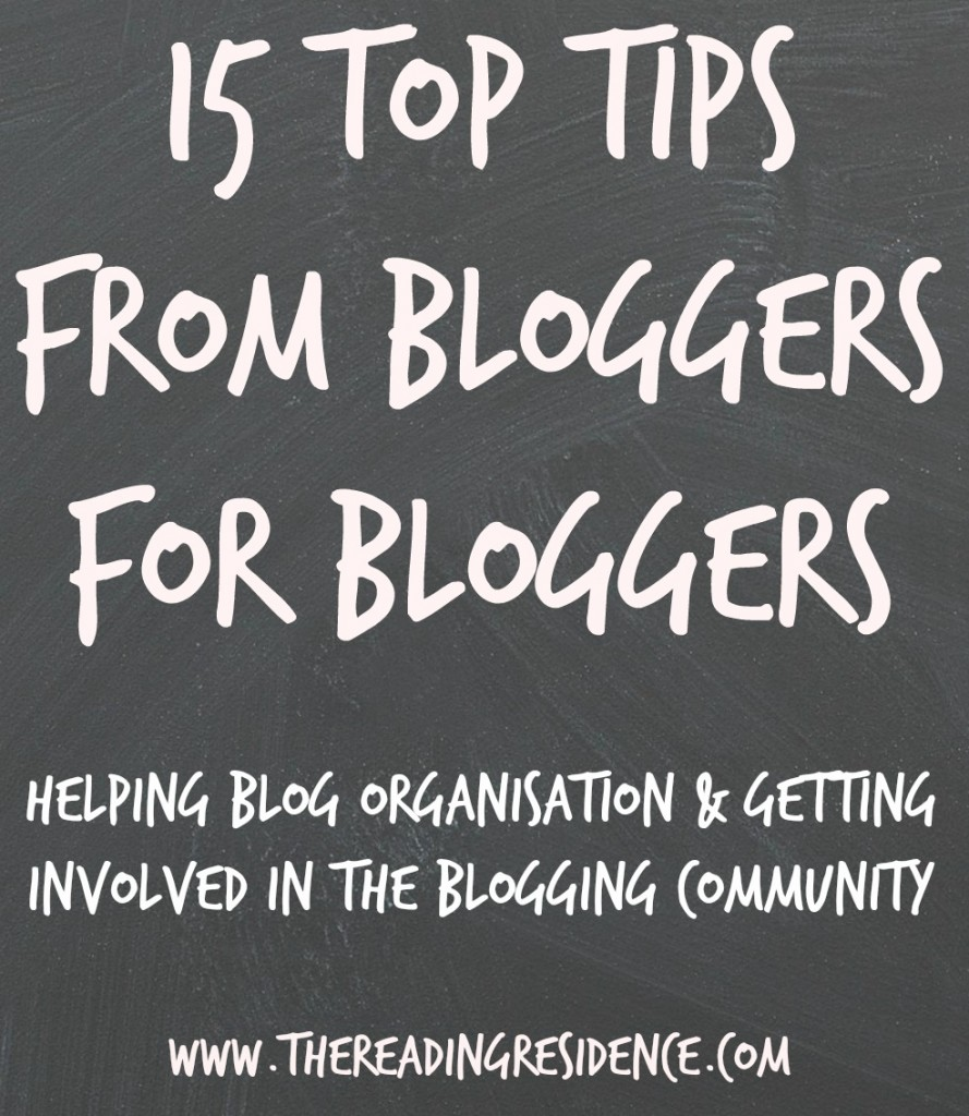 15 top tips from bloggers for bloggers