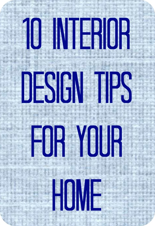 10 interior design tips for your home
