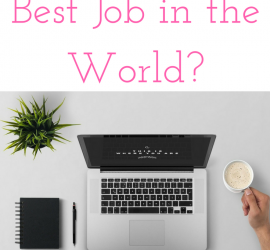 Is Blogging the Best Job in the World?