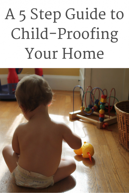 A 5 Step Guide to Child-Proofing Your Home