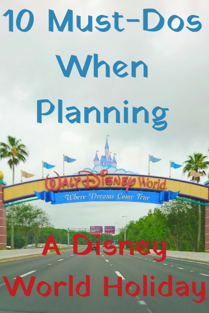10 Must-Dos When Planning a Disney World Holiday